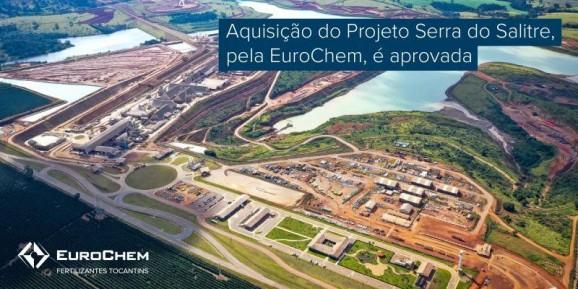 Aquisição do Projeto Serra do Salitre, pela EuroChem, é aprovada pelo CADE